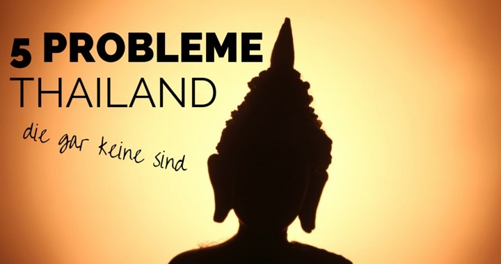 5 Probleme Thailand Backpacker