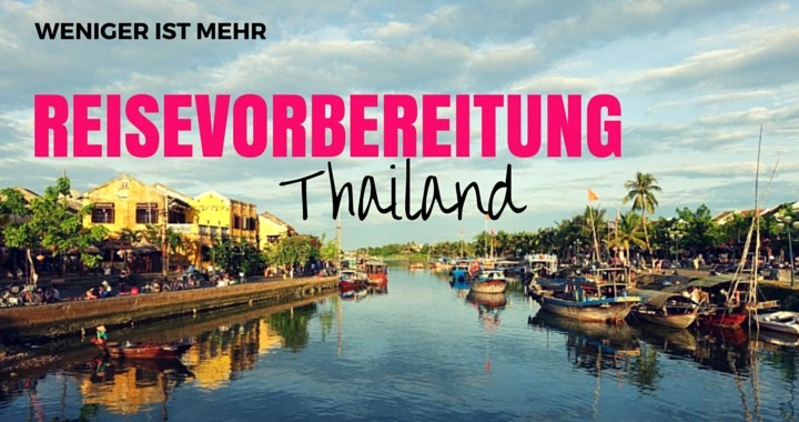 Reisevorbereitung Thailand - Weniger ist mehr