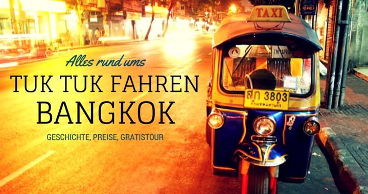 Tuk-Tuk-Fahren-Thailand-Preise-Tipps-Geschichte