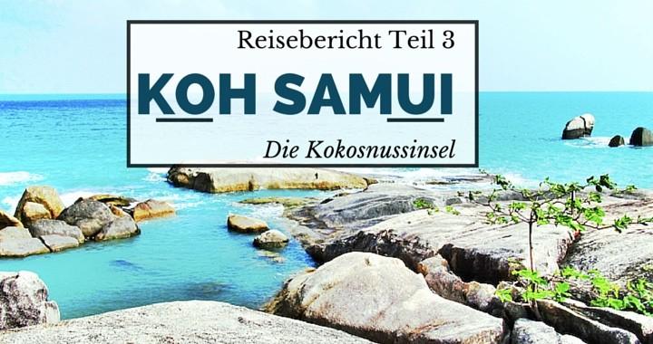 Reisebericht Koh Samui Thailand Teil 3