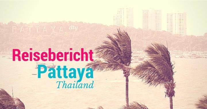 Reisebericht Pattaya Thailand Teil 1