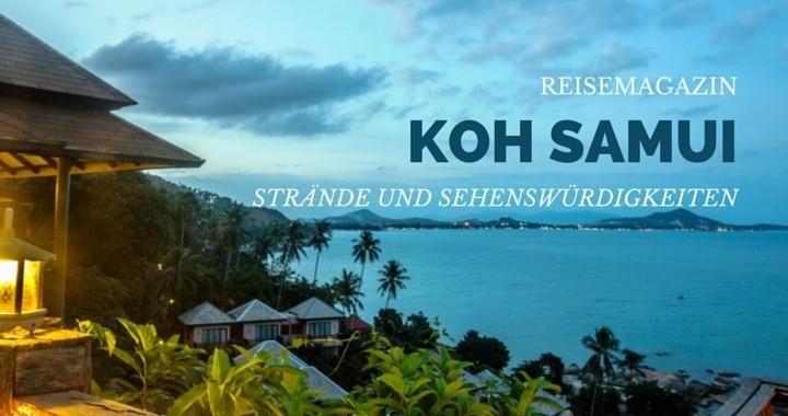 Reisemagazin Koh Samui Strände und Sehenswürdigkeiten