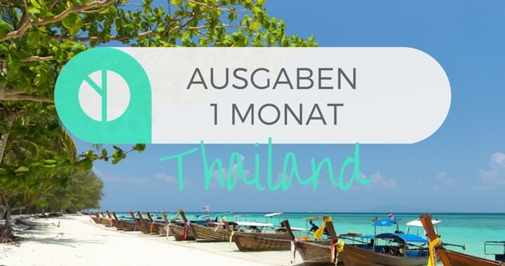 Ausgaben 1 Monat Backpacking Thailand Kosten Preis Thailand Reise