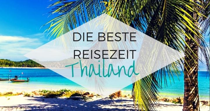 Beste Reisezeit Thailand Regenzeit
