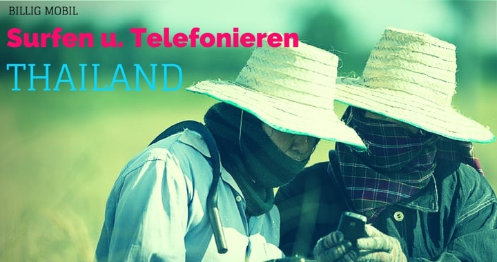Billig Telefonieren und Surfen Thailand