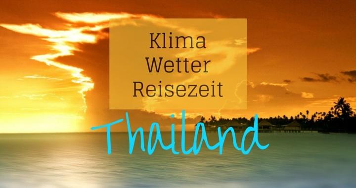 Klima Wetter Reisezeit Thailand