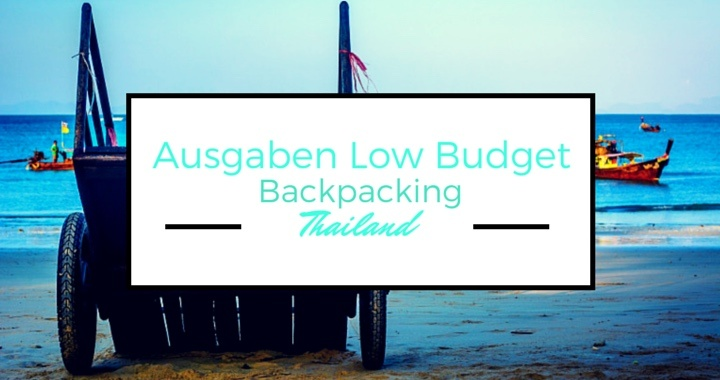 Low Budget Backpacking Thailand Ausgaben