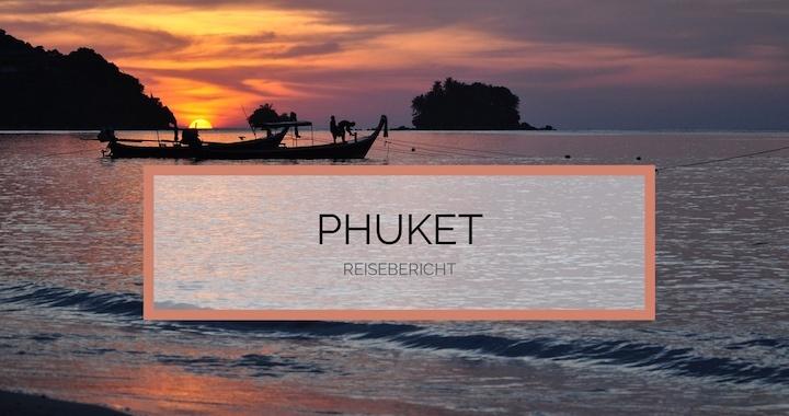 Phuket Reisebericht
