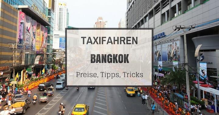 Taxifahren Bangkok, Preise, Tipps
