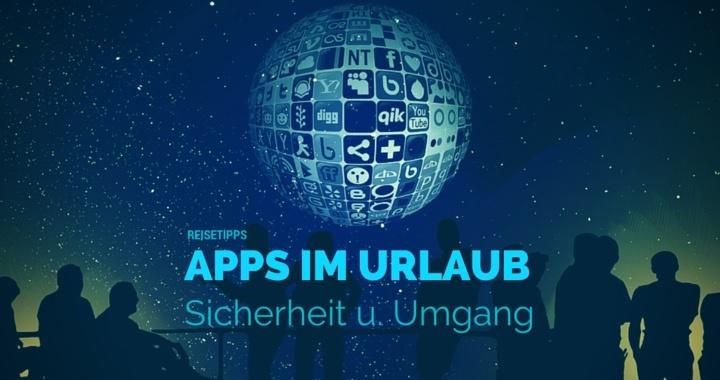 Smartphone und Apps im Urlaub