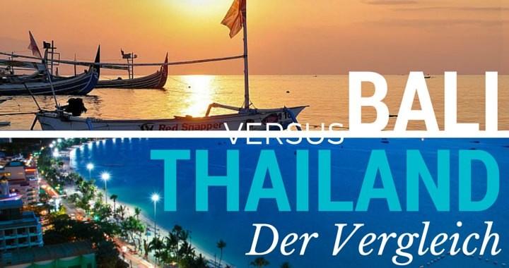 Bali vs. Thailand Vergleich als Backpacking Reisziele