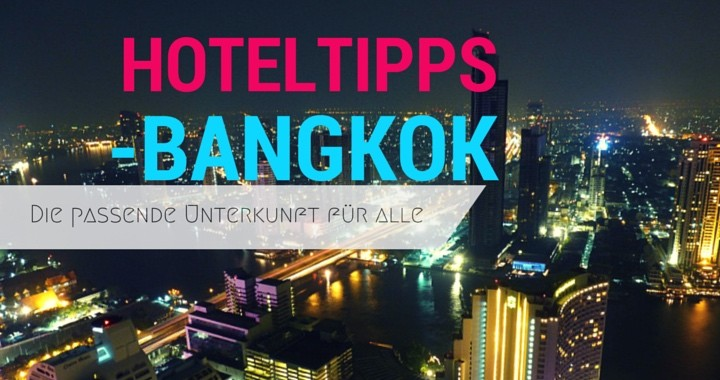 Hotelguide Bangkok Luxushotels Guesthouses Backpackerherberge