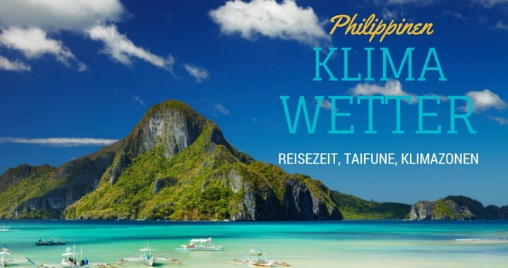 Klima Philippinen Wetter Beste Reisezeit Klimazonen
