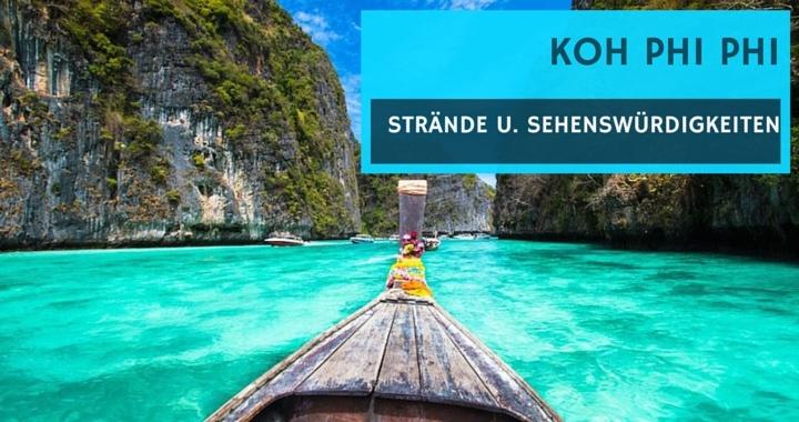 Koh Phi Phi Strände und Sehenswürdigkeiten Beach Resorts