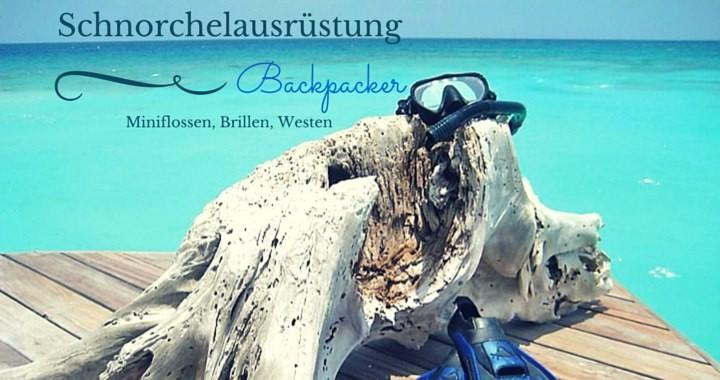Schnorchelausrüstung für Backpacker Rucksackreisende