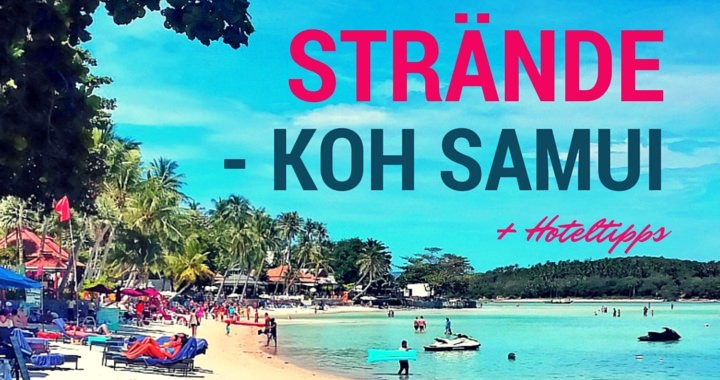 Str 228 Nde Koh Samui Der Ultimative Beach Guide Hoteltipps