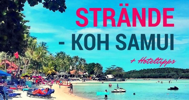 Strände Koh Samui Strandguide Hoteltipps