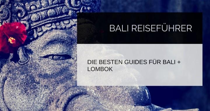 Bali Reiseführer die besten Guide Bali Lombok Gili
