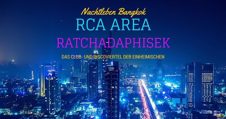 RCA Bangkok - Club und Disco Bangkok -Nachtleben Ratchadaphisek