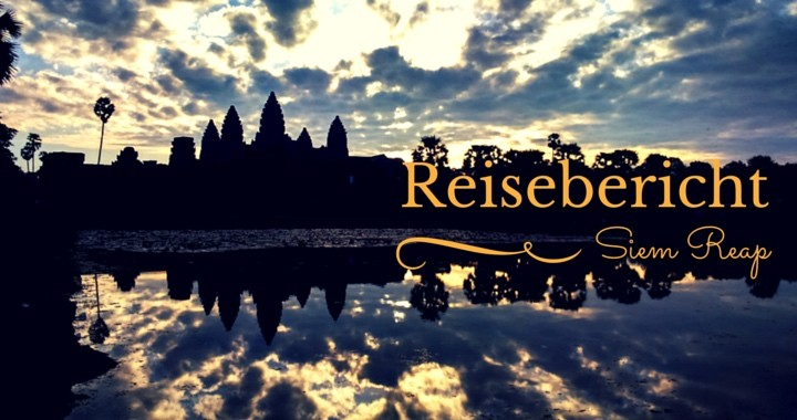 Reisebericht Siem Reap Kambodscha
