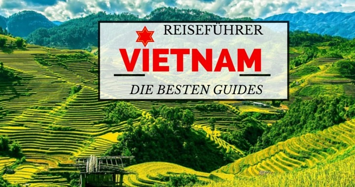 Vietnam Reiseführer - Die besten Reisebücher für Backpacking Vietnam