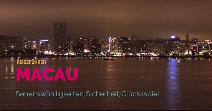 Reiseführer Macau_ Unterkünfte Sicherheit Casinos Nachtleben