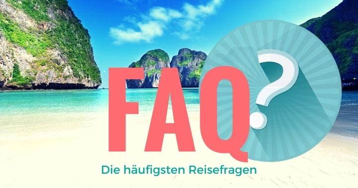 FAQ - Thailand Philippinen Vietnam Reise Fragen