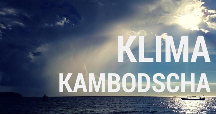 Klima Kambodscha Wetter Regenzeit