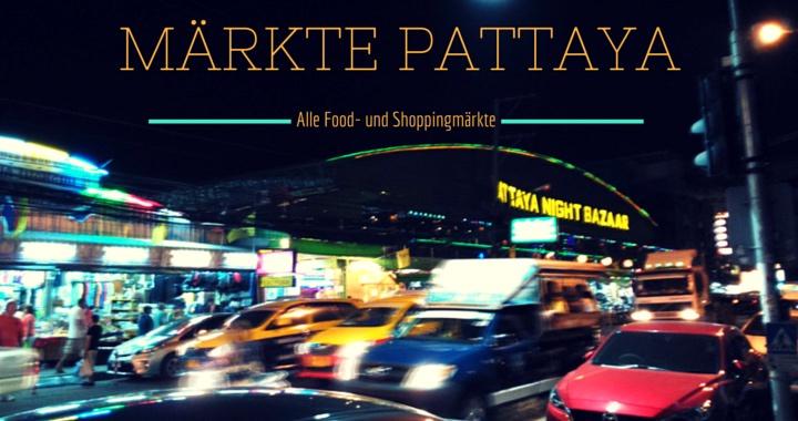 Märkte Pattaya Nachtmarkt Thailand Jomtien Naklua