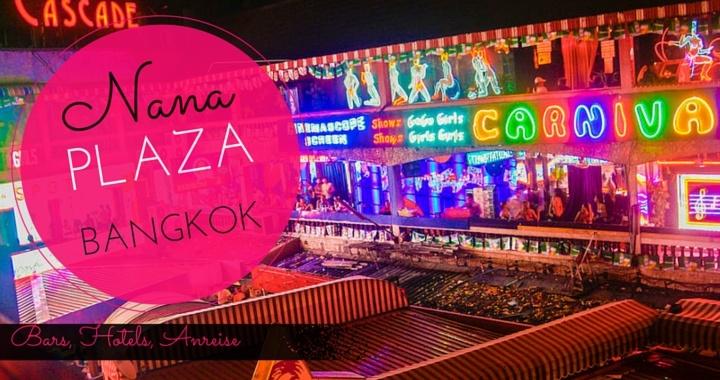 Nana Plaza Bangkok Infos, Bars, Hotels