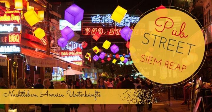 Pub Street Siem Reap Backpacker Strasse Kambodscha