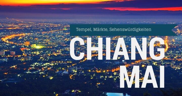 Tempel, Märkte, Sehenswürdigkeiten Chiang Mai
