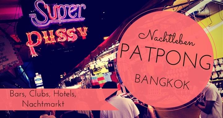 Nachtleben Patpong Bangkok Nightlife, Boys Town, Silom, Little Tokyo
