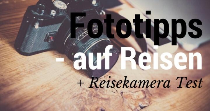 Fototipps Reisekameratest