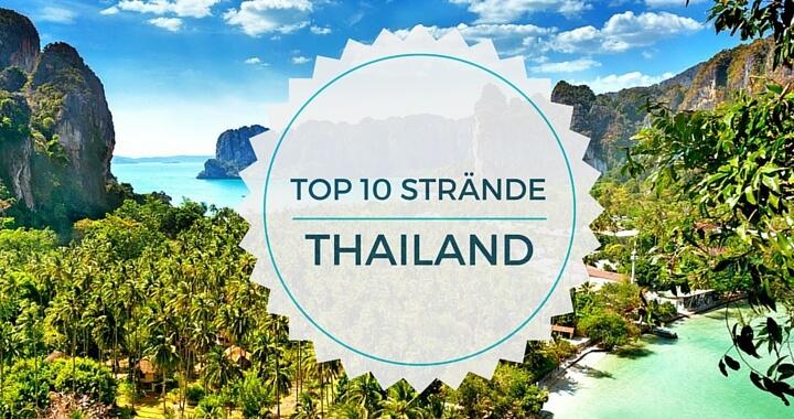 Top 10 Beaches Thailand - Die schönsten Strände