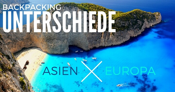Backpacking Europa vs. Asien - Die Unterschiede
