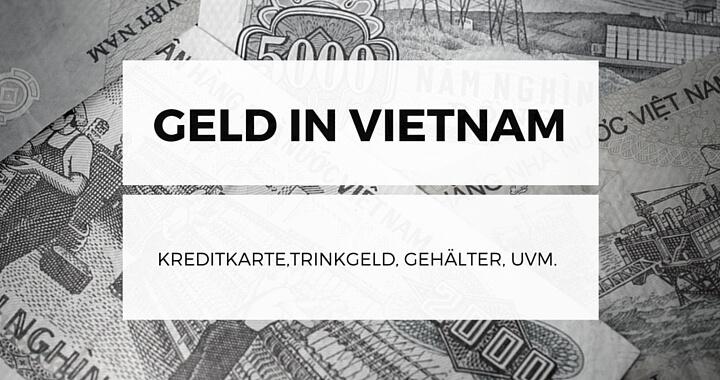 Geld in Vietnam - Kreditkarte, Abheben, Trinkgeld