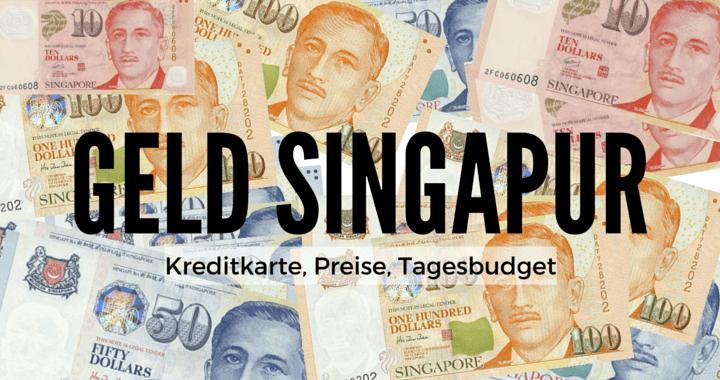 Geld in Singapur abheben Kresitkarte Reisebudget