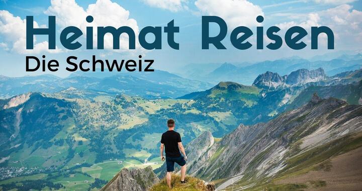 Heimat Reisen Schweiz