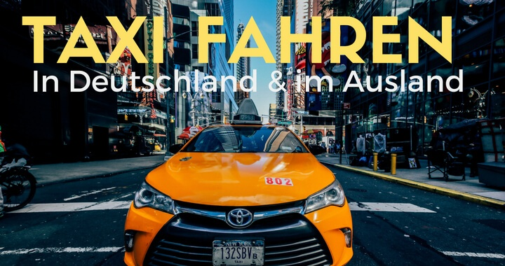Taxi Fahren Deutschland und im Ausland - Vergleich
