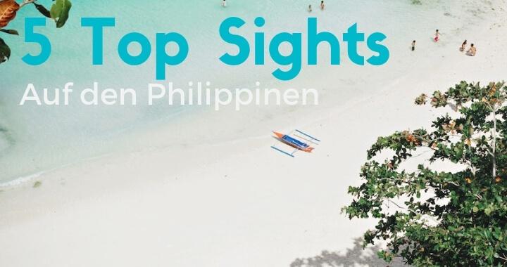 5 Top Sehenswürdigkeiten auf den Philippinen