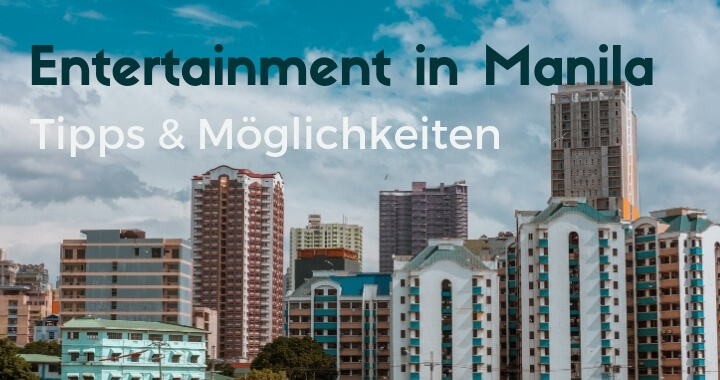 Entertainment in Manila – einige Tipps
