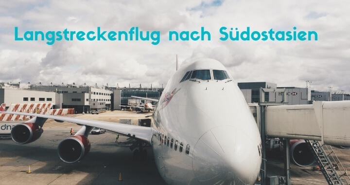 Langstreckenflug nach Südostasien