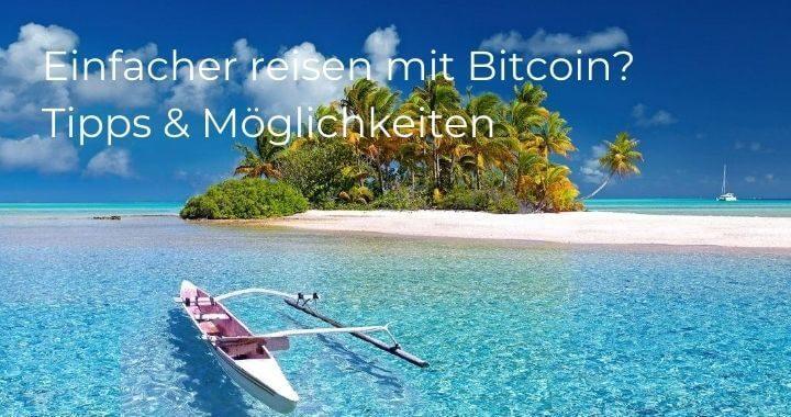 Einfacher reisen mit Bitcoin